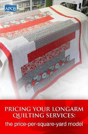 longarm quilting pricing, pricing longarm services, price-per-square-yard model, start a longarm quilting business, APQS, longarm quilting
